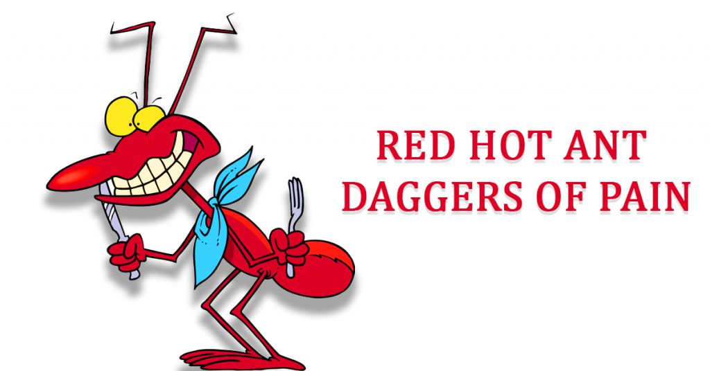 Red Hot Ant Daggers of Pain